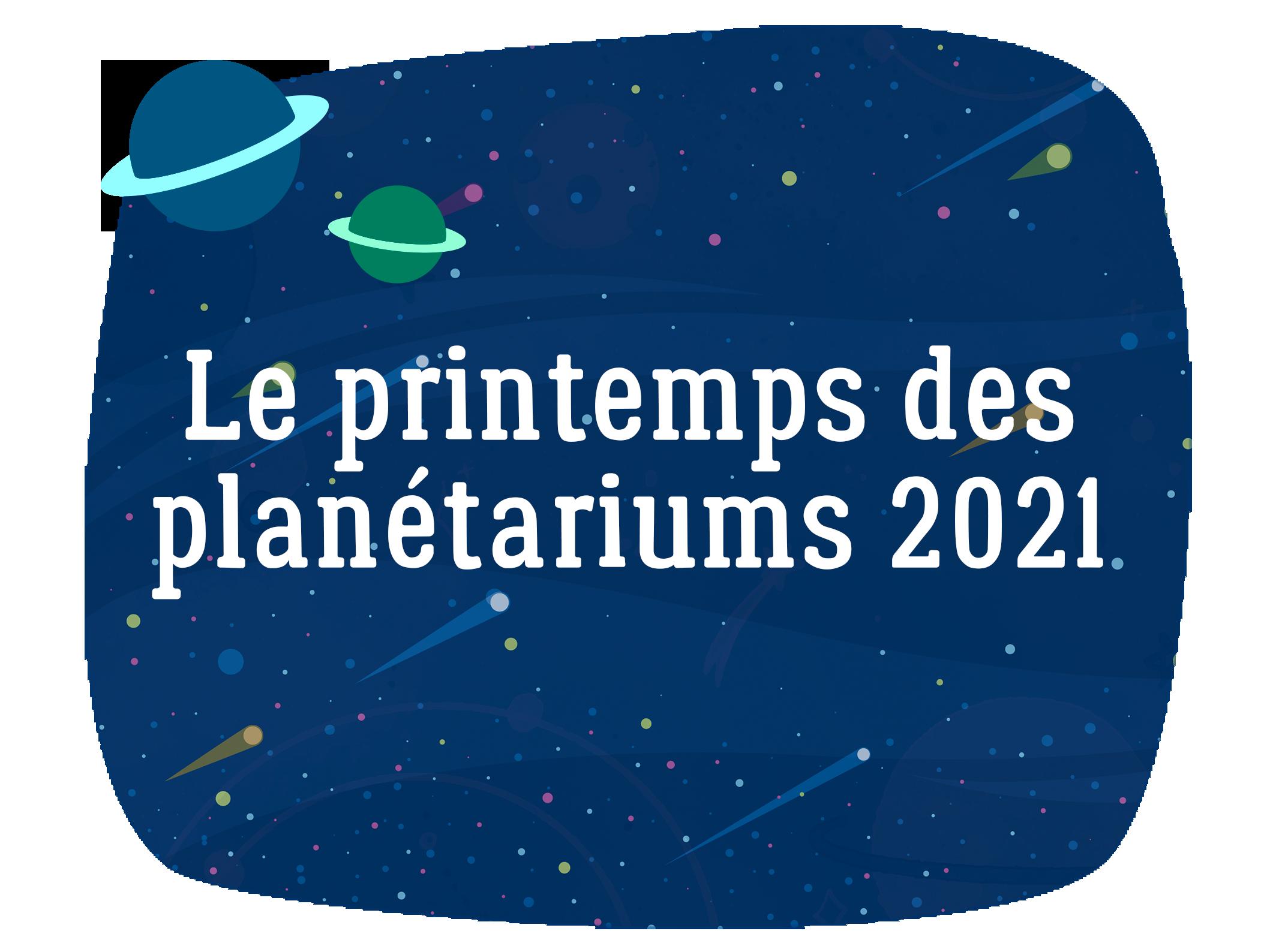 Printemps des planétariums 2021